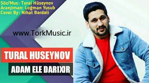 دانلود آهنگ جدید تورال حسینو به نام آدام اله داریخیر