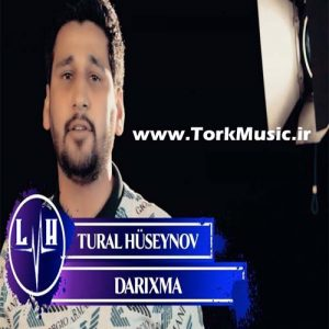دانلود آهنگ تورال حسینو به نام داریخما