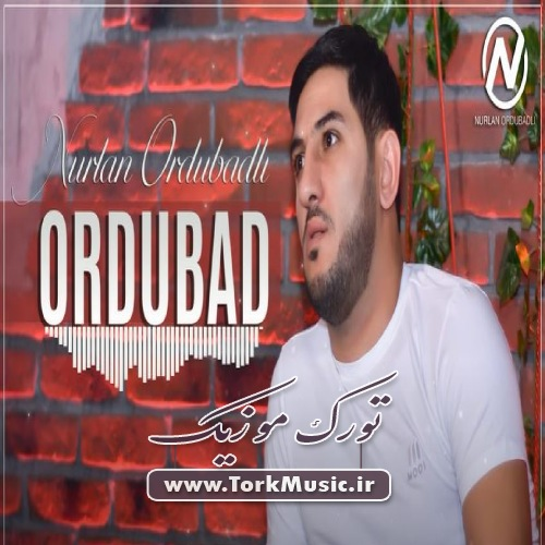 دانلود آهنگ ترکی اوردوباد از نورلان اوردوبادلی