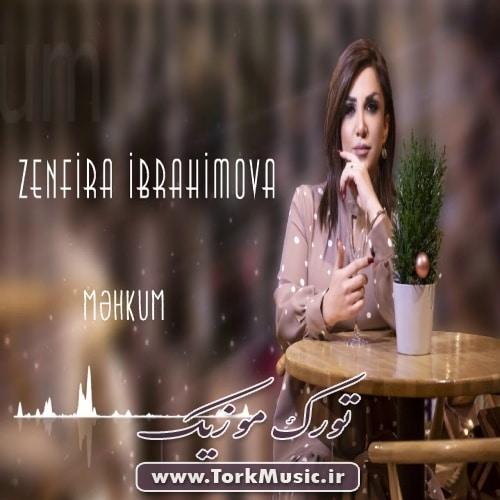 دانلود آهنگ ترکی محکوم از زنفیرا ابراهیموا