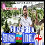 دانلود آهنگ وقار صدا به نام آذربایجان گرجستان