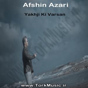 دانلود آهنگ افشین آذری به نام یاخجی کی وارسان