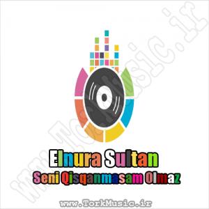آهنگ النورا سلطان به نام سنی قیسقانماسام اولماز