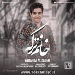 دانلود آهنگ ترکی ابراهیم علیزاده به نام خانم ترکه