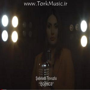 دانلود آهنگ ترکی ایشگنجه از شبنم تووزلو