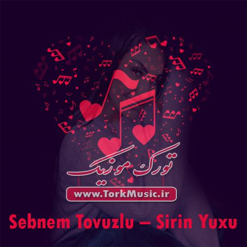 دانلود آهنگ ترکی شیرین یوخو از شبنم تووزلو