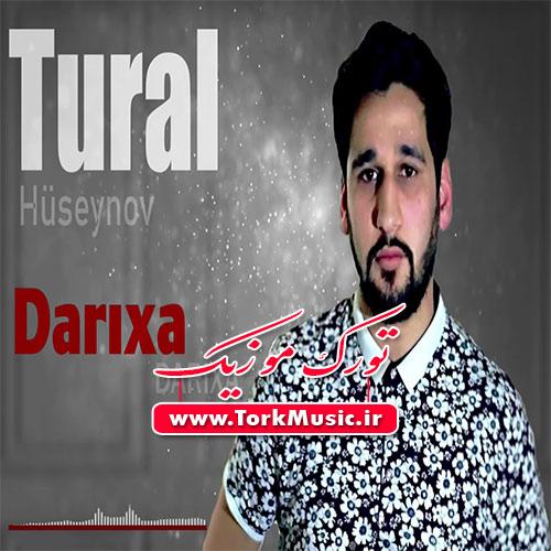 دانلود آهنگ ترکی داریخا داریخا از تورال حسینو