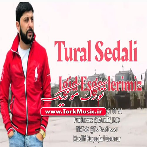 دانلود آهنگ ترکی ایگید عسگرلریمیز از تورال صدالی