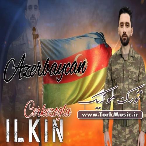 دانلود آهنگ ترکی آذربایجان از ایلکین چرکزاوغلو