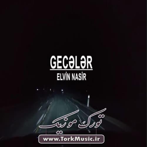 دانلود آهنگ ترکی گجلر از الوین ناصیر