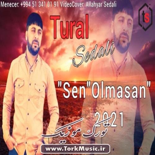 دانلود آهنگ ترکی سن اولماسان از تورال صدالی